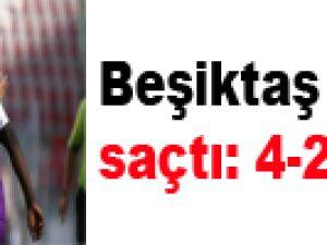 Beşiktaş ışık saçtı: 4-2 / VİDEO