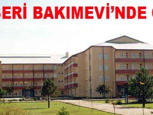 KAYSERİ BAKIMEVİ'NDE ÖLDÜ