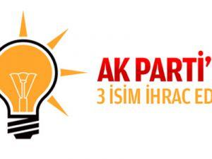 AK Parti'de 3 isim ihrac edildi