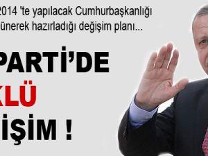 Erdoğan partide revizyona hazırlanıyor
