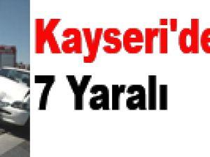 Kayseri'de Kaza: 7 Yaralı