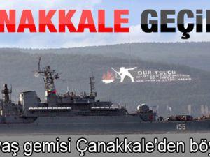 Rus savaş gemisi Çanakkale'den böyle geçti