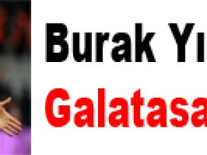 Burak Galatasaray'la anlaştı