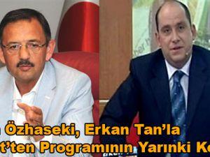 Mehmet Özhaseki Erkan Tan'la Başkent'ten Programının Konuğu Oluyor