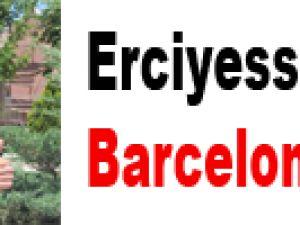 Erciyesspor'dan Barcelona'ya