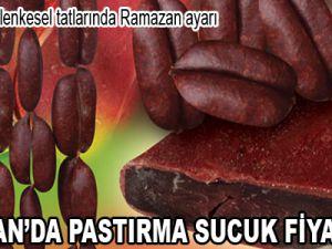 RAMAZAN'DA PASTIRMA SUCUK FİYATLARI AYNI