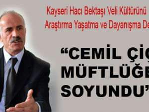 """""""CEMİL ÇİÇEK MÜFTLÜĞE SOYUNDU"""""""