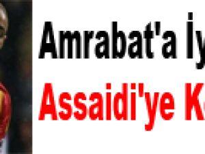 Amrabat'a iyi, Assaidi'ye kötü haber