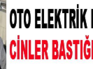 KAYSERİ'DE OTO ELEKTRİK DÜKKANINI CİNLER BASTIĞI İDDİASI
