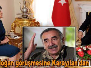 Zana- Erdoğan görüşmesine Karayılan'dan ilk yorum