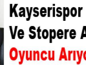 KAYSERİSPOR SAĞ BEK VE STOPERE ALTERNATİF OYUNCU ARIYOR