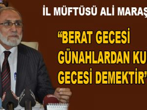 """""""BERAT GECESİ GÜNAHLARDAN KURTULUŞ GECESİ DEMEKTİR"""""""