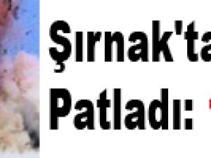 Şırnak'ta mayın patladı: 1 şehit