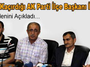 PKK'nın kaçırdığı AK Parti ilçe başkanı istifa etti