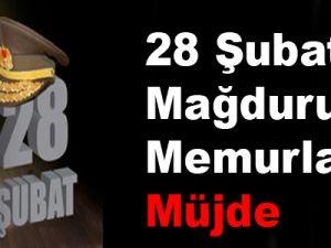 28 Şubat mağduru memurlara müjde