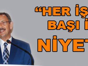 """HER İŞİN BAŞI İYİ NİYET"""