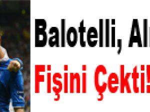 Balotelli, Almanya'nın fişini çekti! Video