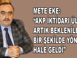 """EKE, """"AKP İKTİDARI ÜLKEYİ ARTIK BEKLENİLEN BİR ŞEKİLDE YÖNETEMEZ HALE GELDİ"""""""