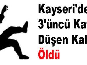 Kayseri'de 3'üncü Kattan Düşen Kalıpçı Öldü