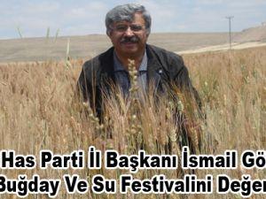 Has Parti İl Başkanı İsmail Gökşen Festivali Değerlendirdi