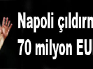 Napoli çıldırmış olmalı! 70 milyon EURO / Video