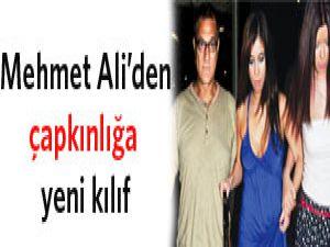 Mehmet Ali'den çapkınlığa yeni kılıf