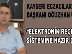 """""""ELEKTRONİK REÇETE SİSTEMİNE HAZIR DEĞİLİZ"""""""