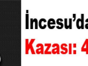 İNCESU'DA TRAFİK KAZASI: 4 YARALI