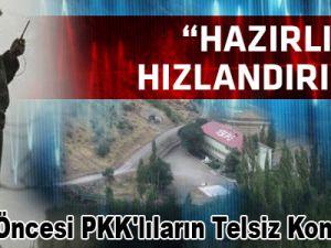 Dağlıca saldırısı öncesi PKK'lıların telsiz konuşması