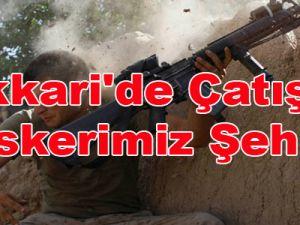 Hakkari'de Çatışma 8 Askerimiz Şehit