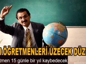 47 bin öğretmen 15 günle bir yıl kaybedecek