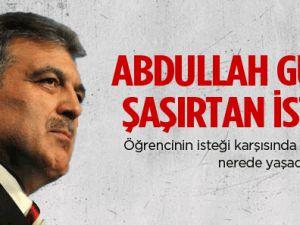 Cumhurbaşkanı Gül'ü çok şaşırtan istek!