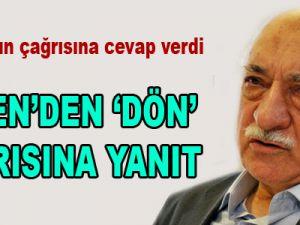 Erdoğan'ın 'dön' çağrısına Gülen'den yanıt İZLE
