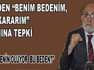 """MÜFTÜDEN """"BENİM BEDENİM, BENİM KARARIM"""" SLOGANINA TEPKİ"""
