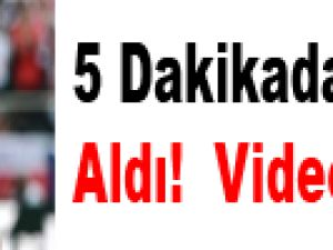 5 Dakikada 'Çek'ti Aldı!  Video
