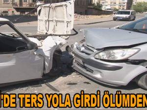 KAYSERİ'DE TERS YOLA GİRDİ ÖLÜMDEN DÖNDÜ