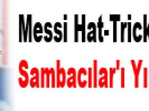 Messi hat-trick yaptı, Sambacılar'ı yıktı / VİDEO