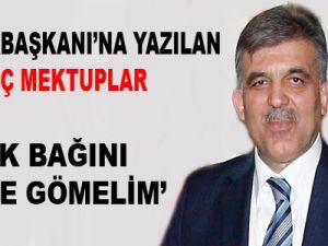 Cumhurbaşkanı Gül'e Mektuplar