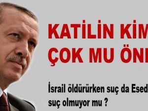 Erdoğan: Katilin kimliği çok mu önemli?