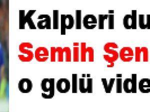 Kalpleri durduran Semih Şentürk'ün o golü video