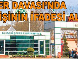 ŞEKER DAVASI'NDA 24 KİŞİNİN İFADESİ ALINDI