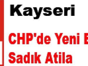 CHP'de Yeni Başkan Sadık Atila