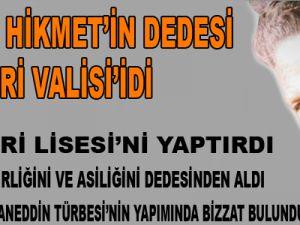 NAZIM HİKMET' İN DEDESİ KAYSERİ VALİSİ' İDİ