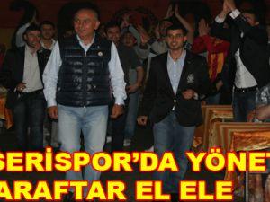 KAYSERİSPOR'DA YÖNETİM VE TARAFTAR EL ELE