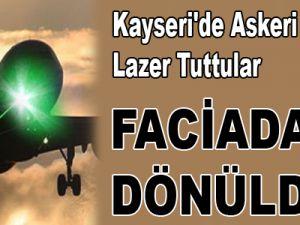 Kayseri'de Askeri Nakliye Uçağına Lazer Tuttular