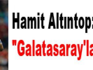 "Hamit Altıntop: ""Galatasaray'la anlaştım"""