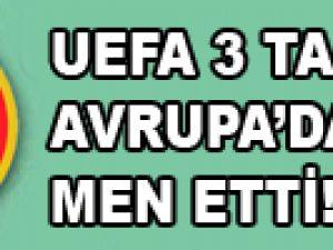 UEFA'dan 3 takımımıza men cezası!