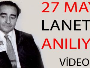 27 MAYIS LANETLE ANILIYOR - VİDEO