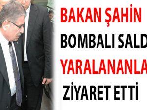 BAKAN ŞAHİN, BOMBALI SALDIRIDA YARALANANLARI ZİYARET ETTİ