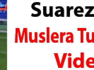Suarez attı, Muslera tutamadı / VİDEO